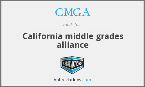CMGA - California middle grades alliance