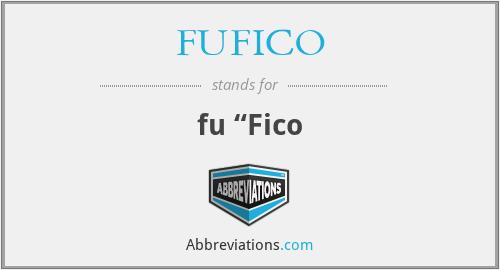 """FUFICO - fu """"Fico"""