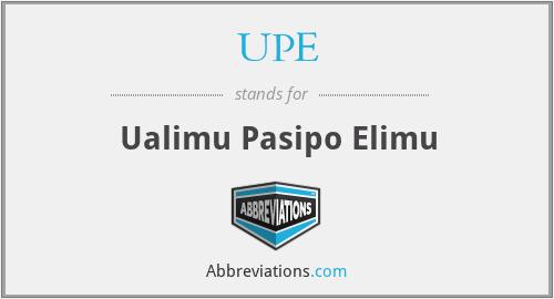 UPE - Ualimu Pasipo Elimu