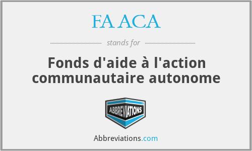 FAACA - Fonds d'aide à l'action communautaire autonome
