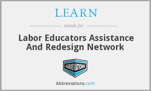 LEARN - Labor Educators Assistance And Redesign Network
