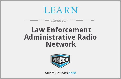LEARN - Law Enforcement Administrative Radio Network
