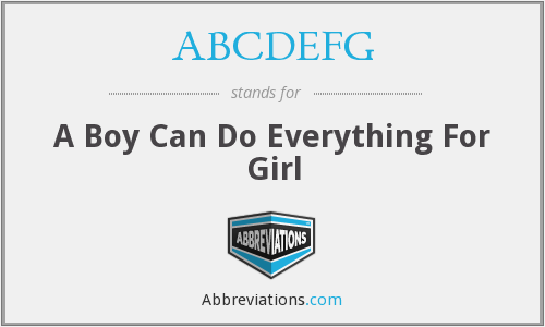ABCDEFG - A Boy Can Do Everything For Girl