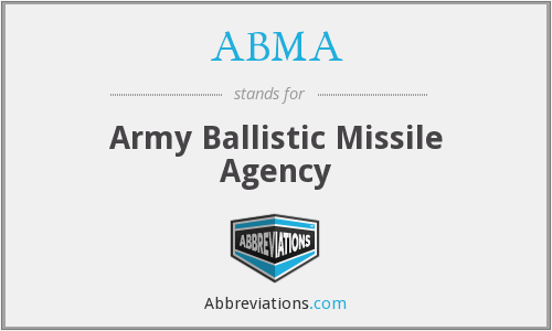 ABMA - Army Ballistic Missile Agency