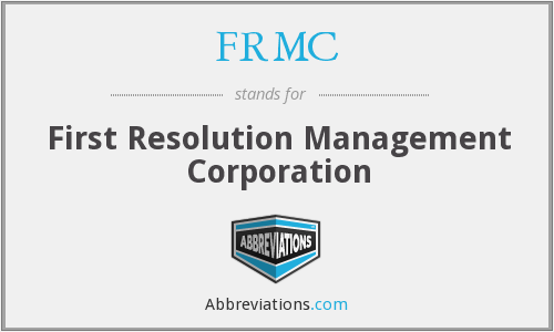 FRMC - First Resolution Management Corporation