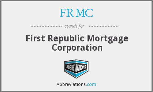 FRMC - First Republic Mortgage Corporation