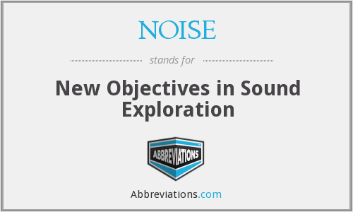 NOISE - New Objectives in Sound Exploration