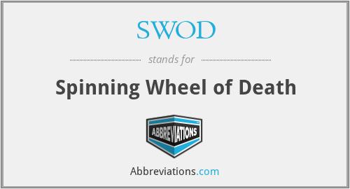SWOD - Spinning Wheel of Death