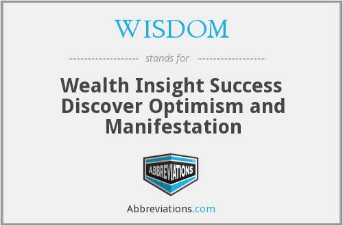 WISDOM - Wealth Insight Success Discover Optimism and Manifestation