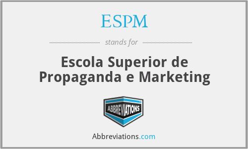 ESPM - Escola Superior de Propaganda e Marketing