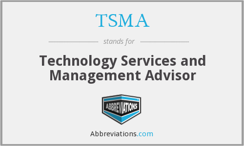 TSMA - Technology Services and Management Advisor