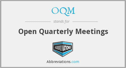 OQM - Open Quarterly Meetings