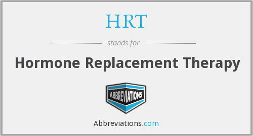 HRT - Hormone Replacement Therapy