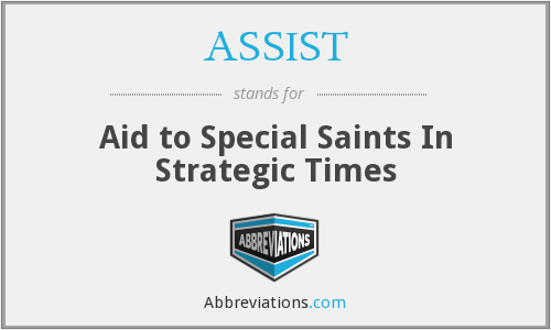 ASSIST - Aid to Special Saints In Strategic Times