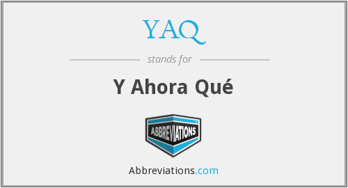 What does YAQ stand for?