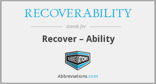 What does RECOVERABILITY stand for?