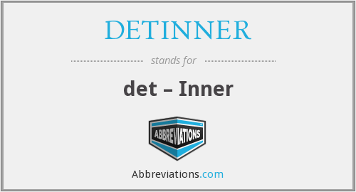 What does DETINNER stand for?
