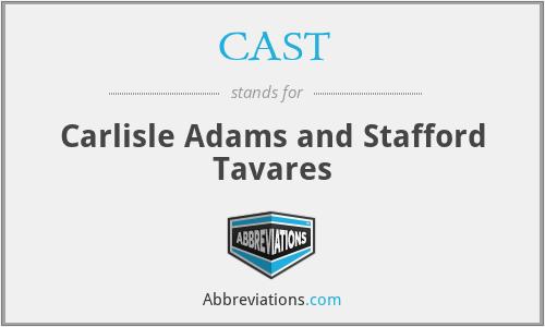 CAST - Carlisle Adams and Stafford Tavares