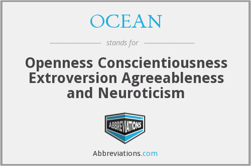 OCEAN - Openness Conscientiousness Extroversion Agreeableness and Neuroticism