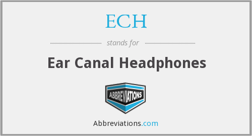 ECH - Ear Canal Headphones