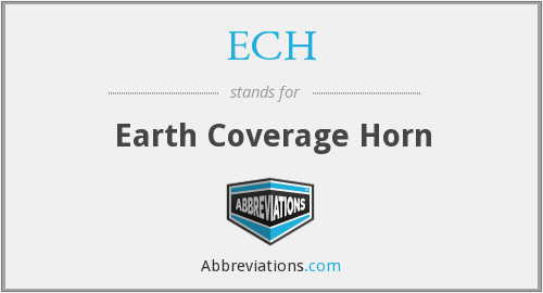 ECH - Earth Coverage Horn