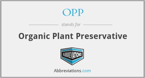 OPP - Organic Plant Preservative