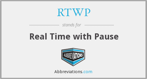 RTWP - Real Time with Pause
