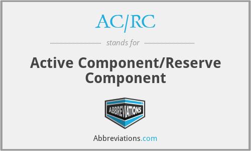 AC/RC - Active Component/Reserve Component