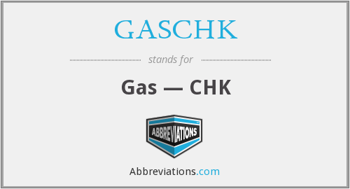 What does GASCHK stand for?