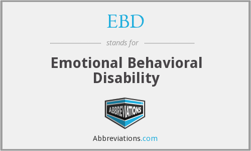 EBD - Emotional Behavioral Disability