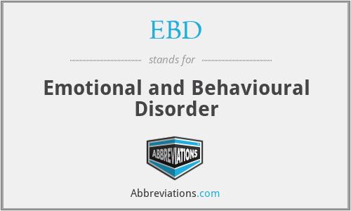 EBD - Emotional and Behavioural Disorder