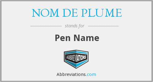 What does NOM DE PLUME stand for?