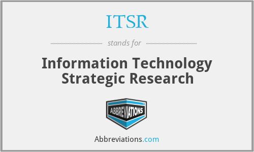 ITSR - Information Technology Strategic Research