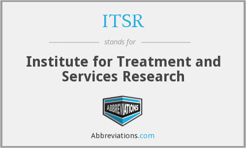ITSR - Institute for Treatment and Services Research