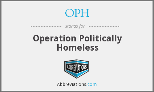 OPH - Operation Politically Homeless