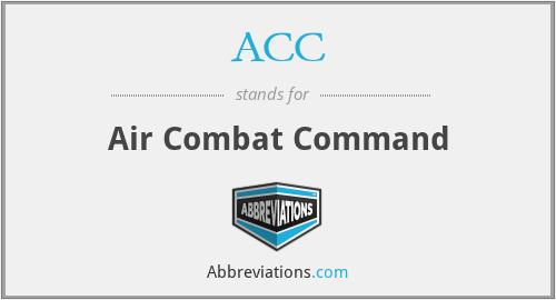 ACC - Air Combat Command