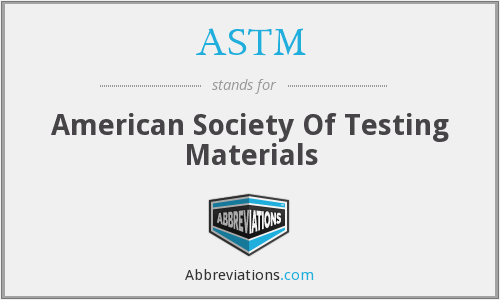 What does ASTM stand for?