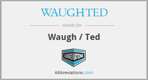 What does WAUGHTED stand for?