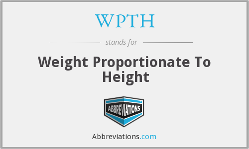 WPTH - Weight Proportionate To Height