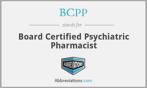 BCPP - Board Certified Psychiatric Pharmacist