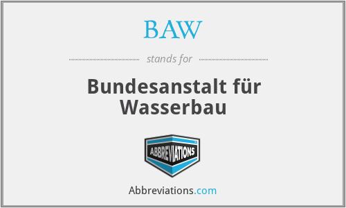 BAW - Bundesanstalt für Wasserbau