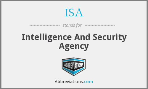 ISA - Intelligence And Security Agency