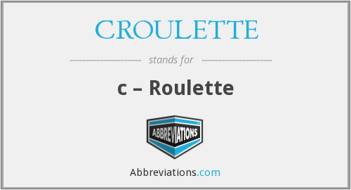 What does CROULETTE stand for?
