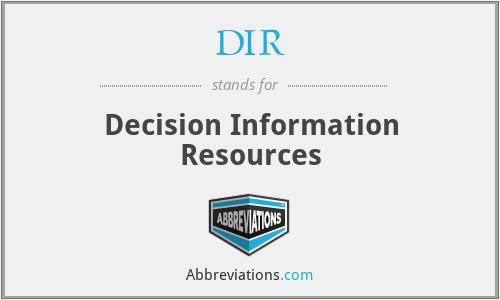 DIR - Decision Information Resources