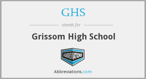 GHS - Grissom High School