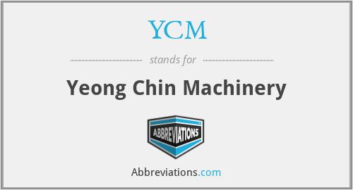 YCM - Yeong Chin Machinery