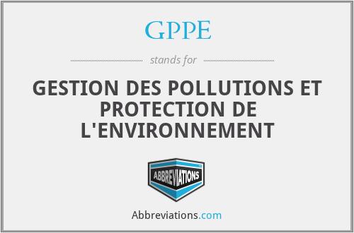 GPPE - GESTION DES POLLUTIONS ET PROTECTION DE L'ENVIRONNEMENT