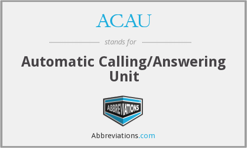 What does ACAU stand for?