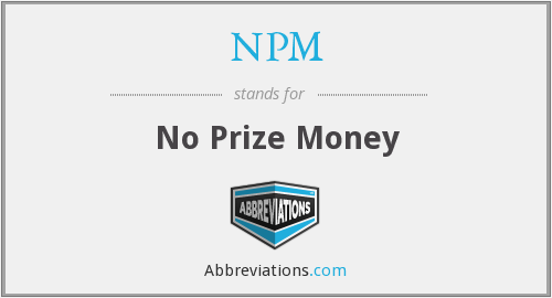 NPM - No Prize Money