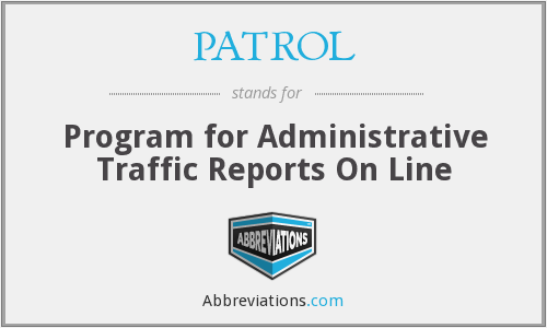 PATROL - Program for Administrative Traffic Reports On Line